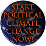 Start Political Climate Change Now!
